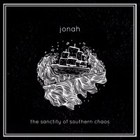 The Sanctity of Southern Chaos — JONAH