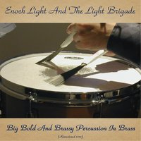 Big Bold and Brassy Percussion in Brass — Enoch Light and The Light Brigade