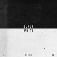 Black & White EP — Ghosts