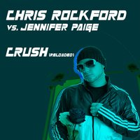 Crush (Reloaded) — chris rockford feat. Jennifer Paige