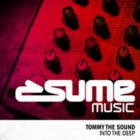 Into The Deep — Tommy the Sound