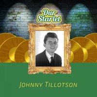 Our Starlet — Johnny Tillotson