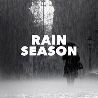 Rain Season — Rain Sounds
