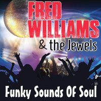 Funky Sounds of Soul — Fred Williams, Fred Williams & the Jewels, The Jewels Band
