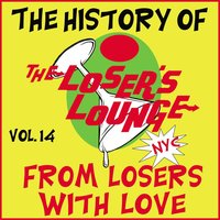 The History of the Loser's Lounge, Vol. 14: From Losers with Love — Loser's Lounge