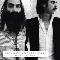 White Lunar — Nick Cave & Warren Ellis