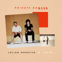 Private Dancer — Julian Perretta, Feder