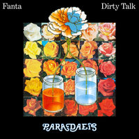 Fanta / Dirty Talk — Paradaeis