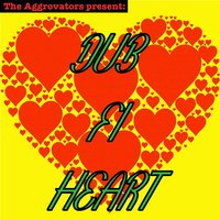 Dub Fi Heart — The Aggrovators