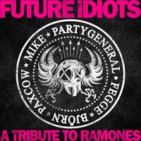A Tribute to the Ramones — Future Idiots