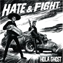 Hate & Fight — Hola Ghost