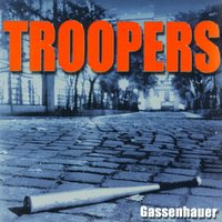 Gassenhauer — Troopers