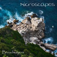 Microscapes — Broadwayers