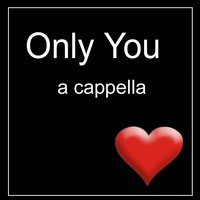 Only You - A Cappella — Henner Hoier
