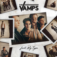 Just My Type — The Vamps