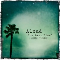 The Last Time — Aloud