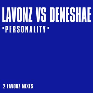 Lavonz, Deneshae - Personality (2001 Lavonz Dub)