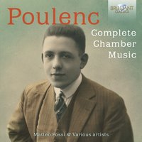 Poulenc: Complete Chamber Music — Matteo Fossi