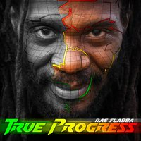 True Progress — Ras Flabba