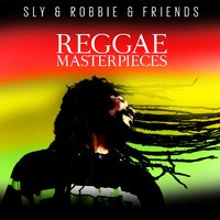 Reggae Masterpieces — Sly, Sly & Robbie & Friends, Sly, Sly & Robbie & Friends