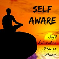 Self Aware - Soft Concentration Relaxation Fitness Music with Lounge New Age Instrumental Dance Sounds — New York Jazz Lounge & Chill Out & Running Music Trainer, New York Jazz Lounge, Running Music Trainer, Chill Out