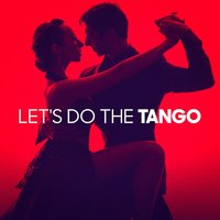 Let's Do the Tango — Experience Tango Orchestra, Tango Chillout