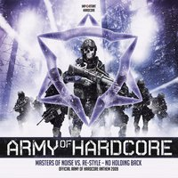 No Holding Back (Official Army of Hardcore 2009 Anthem) — Masters of Noise feat. ReStyle, Masters of Noise, Re-Style & Masters Of Noise Vs. Re-Style