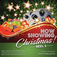 Now Showing; Christmas! - Reel 2 — David Maddux