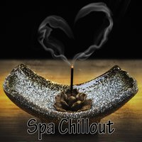 Spa Chillout — Best Relaxing Spa Music, Spa & Spa, Spa, Spa Relaxation & Spa, Best Relaxing Spa Music, Spa & Spa, Spa Relaxation & Spa, Spa