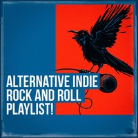 Alternative Indie Rock and Roll Playlist! — сборник