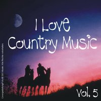 I Love Country Music - Vol. 5 — сборник