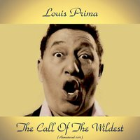 The Call of the Wildest — Louis Prima, Keely Smith / Sam Butera & The Witnesses