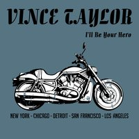 I'll Be Your Hero EP — Vince Taylor