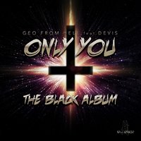 Only You — Devis, Geo from Hell