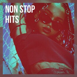 Non Stop Hits — Ultimate Dance Hits, Billboard Top 100 Hits, Top Hits 2017, Ultimate Dance Hits, Billboard Top 100 Hits, Top Hits 2017