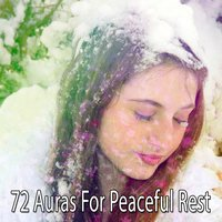 72 Auras For Peaceful Rest — Nature Sound Series