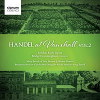 Handel at Vauxhall, Vol. 2 — London Early Opera, Bridget Cunningham, Various Composers