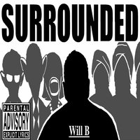 Surrounded — Will B