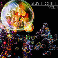 Buble Chill, Vol. 1 (Chill & Lounge Selection) — сборник