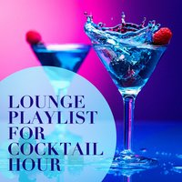 Lounge Playlist for Cocktail Hour — Minimal Lounge, Chillout Lounge, Chill Out 2017