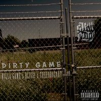 Dirty Game — SKillMatic, BLISS1, TheeDroZart, Killa Game