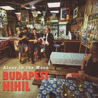 Budapest Nihil — Alone in the Moon