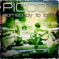 Somebody to Love — Picco