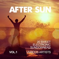 After Sun, Vol. 1 (20 Sweet Electronic Sundowners) — сборник