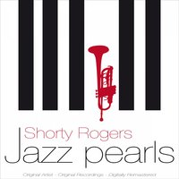 Jazz Pearls — Shorty Rogers
