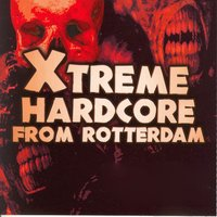 Xtreme Hardcore from Rotterdam — сборник