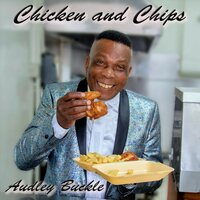 Chicken and Chips — Audley Buckle