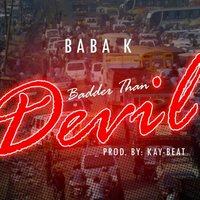Badder Than Devil — Baba K