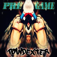 Pre Game — Poindexter
