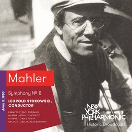 Mahler: Symphony No. 8 (Recorded 1950) — Leopold Stokowski, New York Philharmonic, Westminster Choir, Schola Cantorum, Boys' Chorus from Public School No. 12, Manhattan, Густав Малер